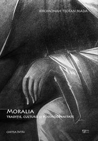 Moralia. Tradiţie, cultură şi postmodernitate. Cartea întâi